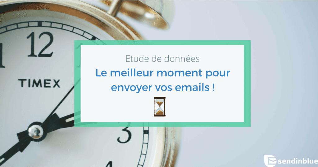 Etude de données : Le meilleur moment pour envoyer vos emails !