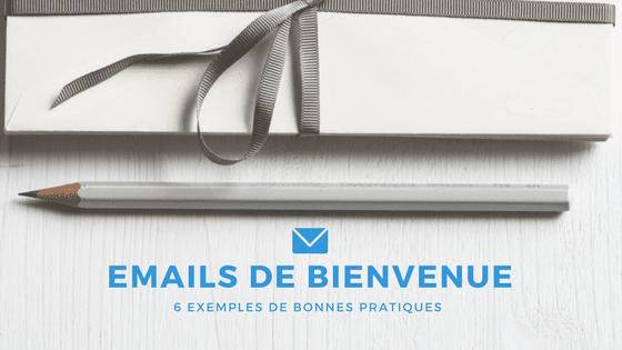 Engager avec des emails de bienvenue : 6 exemples de bonnes pratiques