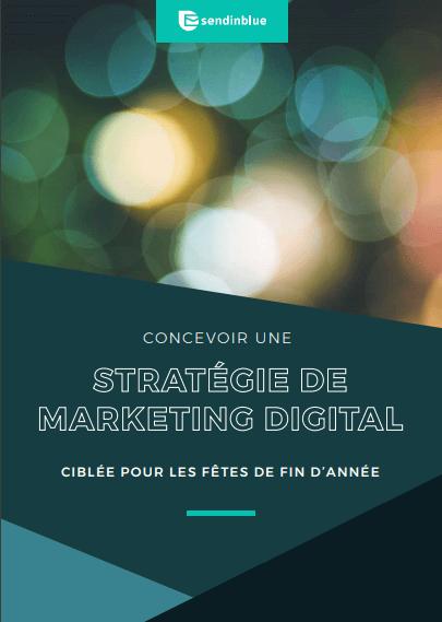 Concevoir une stratégie de marketing digital pour les fêtes